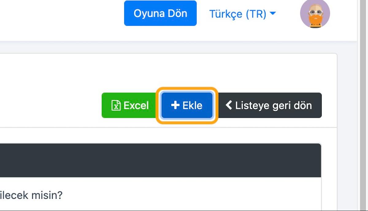 Açılan pencerede Ekle butonunu kullanarak yeni soru girişi yapabilirsiniz.